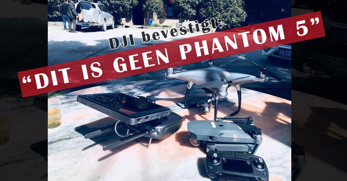 DJI bevestigt dat dit NIET de nieuwe Phantom 5 drone is